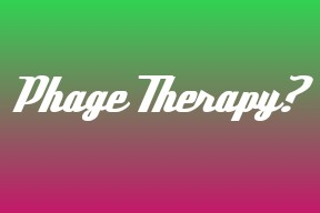 8 controversies about phage therapy 1